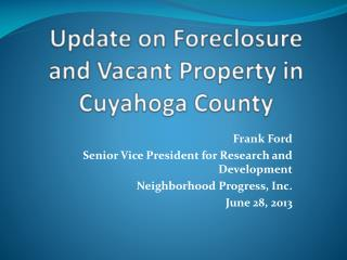 Update on Foreclosure  and Vacant  Property in Cuyahoga County