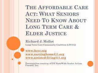 The Affordable Care Act: What Seniors Need To Know About Long Term Care & Elder Justice