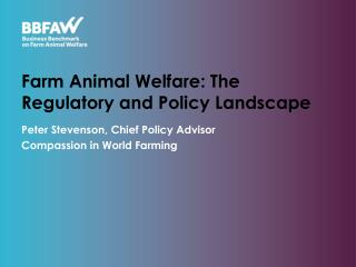 Farm Animal Welfare: The Regulatory and Policy Landscape