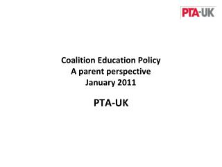 Coalition Education Policy A parent perspective January 2011