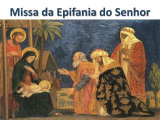 Missa  da  Epifania  do Senhor