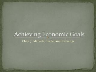 Achieving Economic Goals