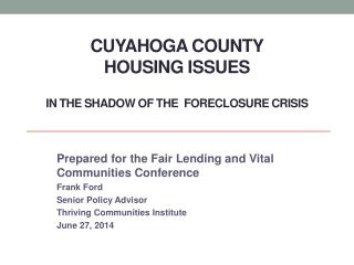 Cuyahoga county Housing Issues IN The Shadow Of The  ForEClOSURE CRISIS