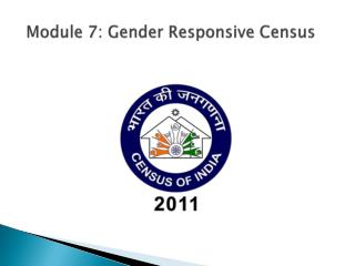 Module 7: Gender Responsive Census