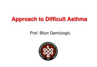 Approach to Difficult Asthma