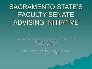 SACRAMENTO STATE'S FACULTY SENATE ADVISING INITIATIVE