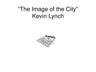 """ The Image of the City "" Kevin Lynch"