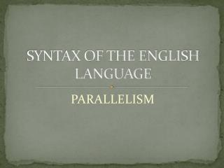 SYNTAX OF THE ENGLISH LANGUAGE