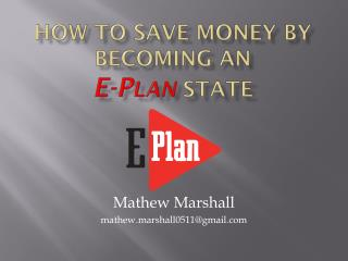 How to Save Money by Becoming an  E- Plan State