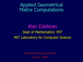 Applied Geometrical Matrix Computations