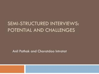 SEMI-STRUCTURED INTERVIEWS: POTENTIAL AND CHALLENGES