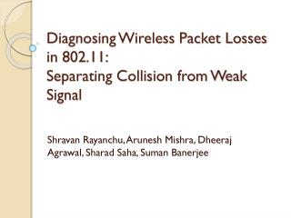 Diagnosing Wireless Packet Losses in 802.11: Separating Collision from Weak Signal