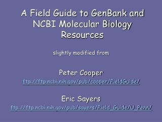 A Field Guide to GenBank and NCBI Molecular Biology Resources