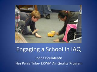 Engaging a School in IAQ