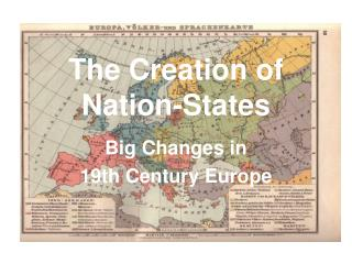 The Creation of Nation-States