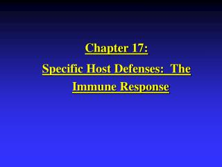 Chapter 17:  Specific Host Defenses:  The Immune Response