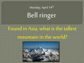 Monday, April 14 th Bell ringer
