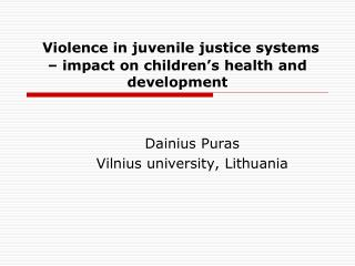 Violence in juvenile justice systems – impact on children's health and development