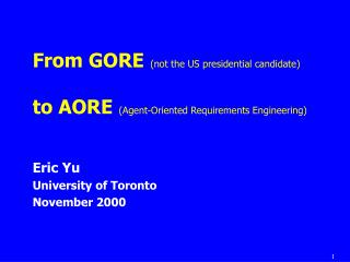From GORE not the US presidential candidate  to AORE Agent-Oriented Requirements Engineering