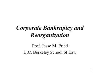 Corporate Bankruptcy and Reorganization
