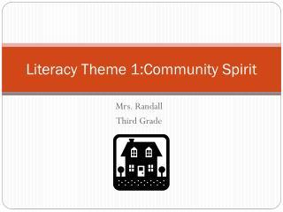 Literacy Theme 1:Community Spirit