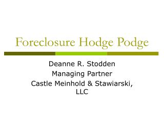 Foreclosure Hodge Podge