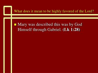 What does it mean to be highly favored of the Lord?
