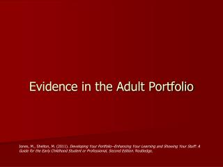Evidence in the Adult Portfolio