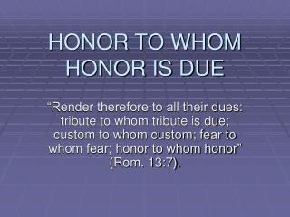 HONOR TO WHOM HONOR IS DUE