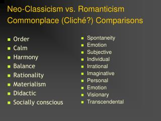 Neo-Classicism vs. Romanticism Commonplace (Cliché?) Comparisons