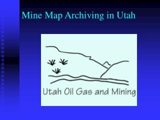 Mine Map Archiving in Utah