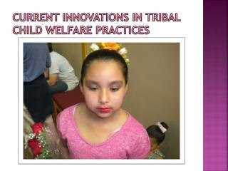 Current innovations in Tribal child Welfare Practices