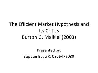 The Efficient Market Hypothesis and Its Critics Burton G.  Malkiel  (2003)
