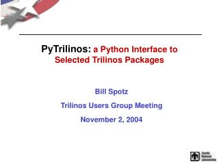 PyTrilinos:  a Python Interface to Selected Trilinos Packages
