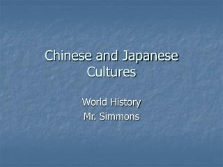 Chinese and Japanese Cultures