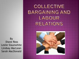 Collective  Bargaining and  Labour  Relations