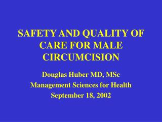 SAFETY AND QUALITY OF CARE FOR MALE CIRCUMCISION