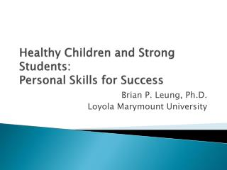 Healthy Children and Strong Students:  Personal Skills for Success