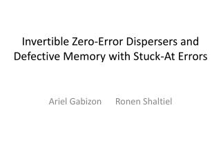 Invertible Zero-Error Dispersers and Defective Memory with Stuck-At Errors