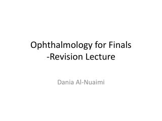 Ophthalmology for Finals -Revision Lecture