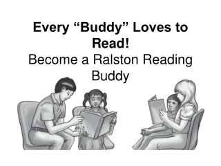 Every  Buddy  Loves to Read Become a Ralston Reading Buddy