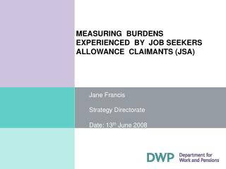MEASURING  BURDENS  EXPERIENCED  BY  JOB SEEKERS  ALLOWANCE  CLAIMANTS (JSA)