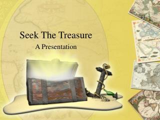Seek The Treasure