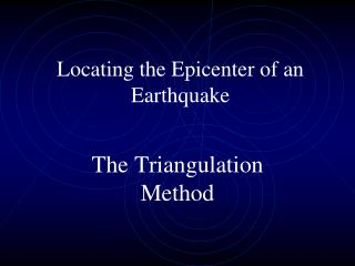 Locating the Epicenter of an Earthquake