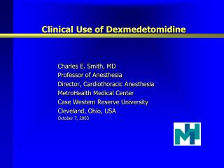 Clinical Use of Dexmedetomidine