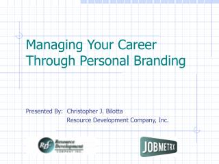Managing Your Career   Through Personal Branding