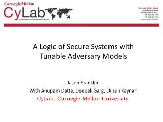 A Logic of Secure Systems with Tunable Adversary Models