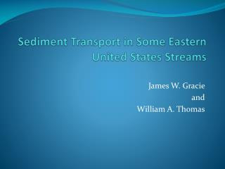 Sediment Transport in Some Eastern United States Streams