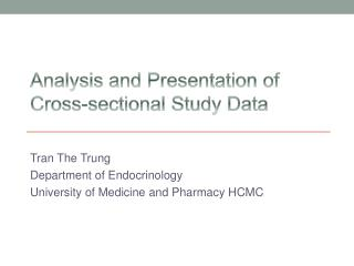 Analysis and Presentation of Cross-sectional  S tudy  D ata