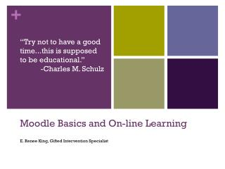 Moodle Basics and On-line Learning